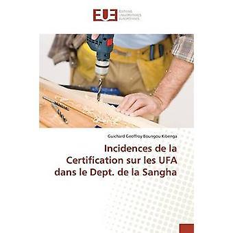 Incidences de la Certification sur les UFA dans le Dept. de la Sangha by Boungou Kibenga Guichard Geoffroy