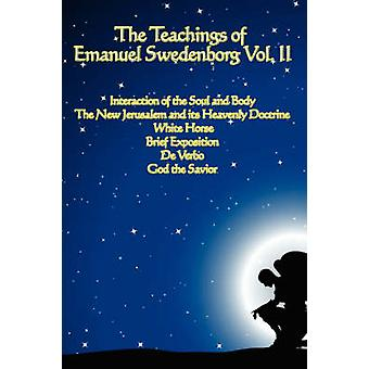 The Teachings of Emanuel Swedenborg Vol. II White Horse Brief Exposition De Verbo God the Savior Interaction of the Soul and Body The New Jerusalem and its Heavenly Doctrine by Swedenborg & Emanuel