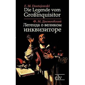 Die Legende Vom Gro Inquisitor Legenda O Velikom Inkvisitore by Dostojewski & F. M.