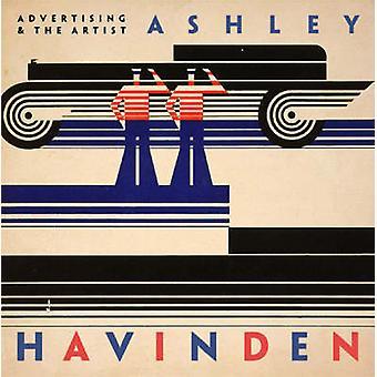 Advertising and the Artist Ashley Havinden by Hollis & RichardSimpson & AnnStrang & Alice
