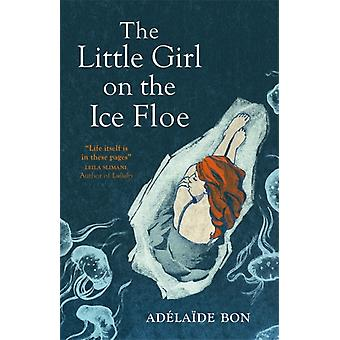 The Little Girl on the Ice Floe by Bon & Adelaide