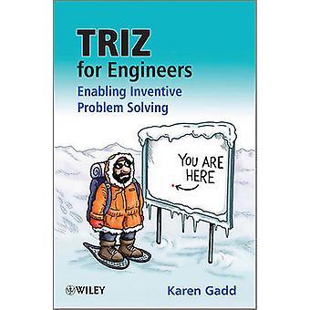 TRIZ for Engineers - Enabling Inventive Problem Solving by Karen Gadd