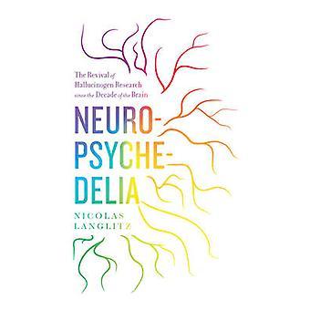 Neuropsychedelia - gjenopplivingen av hallusinogen forskning siden Deca