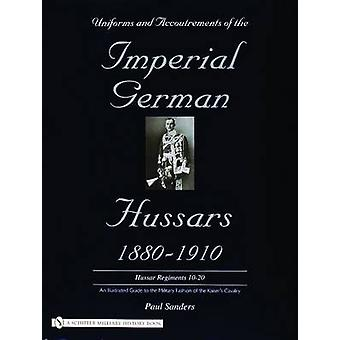 Uniforms & Accoutrements of the Imperial German Hussars 1880-1910 - a