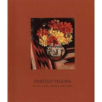 Spirited Visions - The Art of Andrew Dasburg (1887-1979) by Catherine