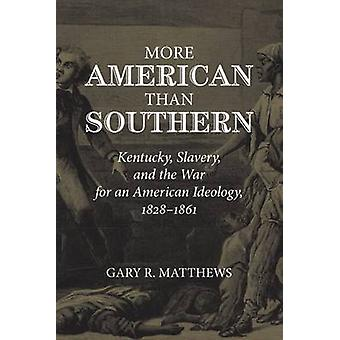 More American Than Southern - Kentucky - Slavery - and the War for an