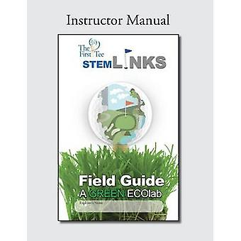 The First Tee Stem-Links Field Guide Instructor Manual by Marc a Wats