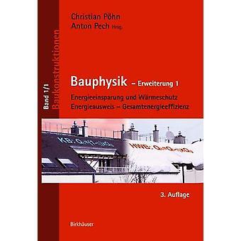 Bauphysik - Erweiterung 1 - Energieeinsparung und Warmeschutz. Energiea