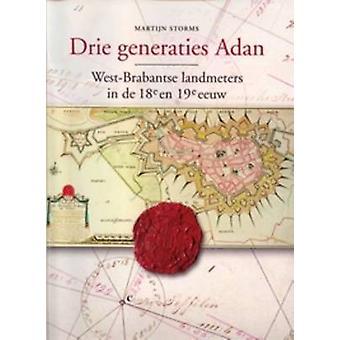 Drie Generaties Adan - West-Brabantse Landmeters in de Achttiende en N