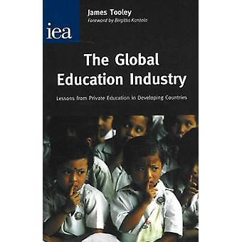 The Global Education Industry - Lessons From Private Education in Deve