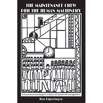 The Maintenance Crew for the Human Machinery by Bernardus Ligteringen