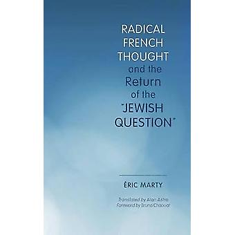 Radical French Thought and the Return of the 'Jewish Question' by Eri