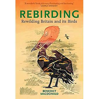 Rebirding - Rewilding Britain and its Birds by Benedict Macdonald - 97