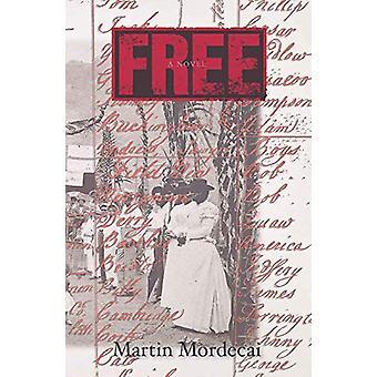Free - A Novel by Martin Mordecai - 9789766406813 Book