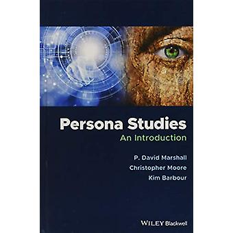 Persona Studies - An Introduction by P. David Marshall - 9781118935040