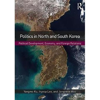 Politics in North and South Korea by Yangmo Ku