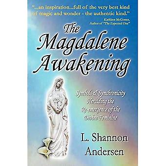 The Magdalene Awakening: Symbols and Synchronicity Heralding the Re-emergence of the Divine Feminine
