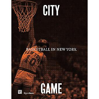 City/Game - Basketball in New York by William C. Rhoden - 978084786762
