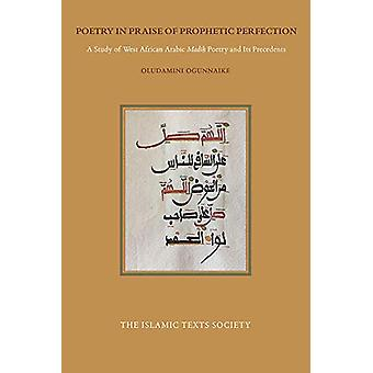 Poetry in Praise of Prophetic Perfection - A Study of West African Ara