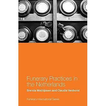 Funerary Practices in The Netherlands door Brenda Mathijssen - 97817876