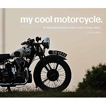 My Cool Motorcycle - An inspirational guide to motorcycles and biking