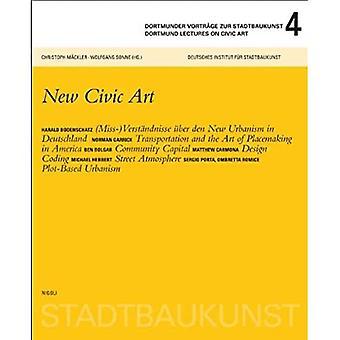 Dortmunder Wykłady na temat Sztuki Obywatelskiej 4: New Civic Art (Dortmunder Vortrage Zur Stadtbauknst / Dortmunder Wykłady ...