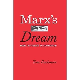 El sueño de Marx - Del capitalismo al comunismo