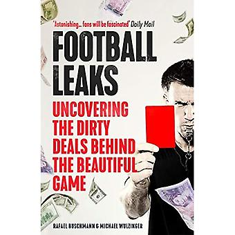 Football Leaks: Uncovering the Dirty Deals Behind thea� Beautiful Game