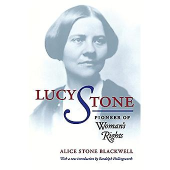 Lucy Stone - Pioneer of Woman's Rights av Alice Stone Blackwell - 9780
