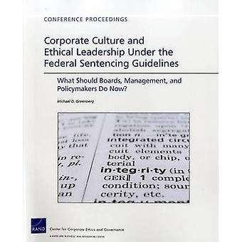 Corporate Culture and Ethical Leadership Under the Federal Sentencing