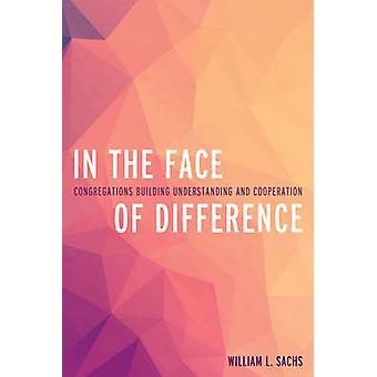 In the Face of Difference - Congregations Building Understanding and C