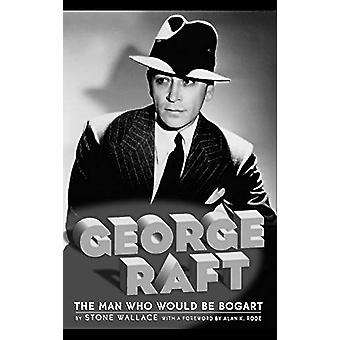 George Raft by Stone Wallace - 9781593932046 Book
