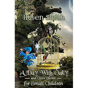 A Day with Oaky and Other Stories for Small Children - 9781785546020