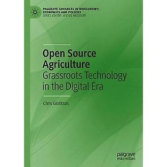 Open Source Agriculture - Grassroots Technology in the Digital Era by