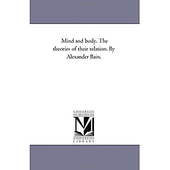 Mind and Body. the Theories of Their Relation. by Alexander Bain.