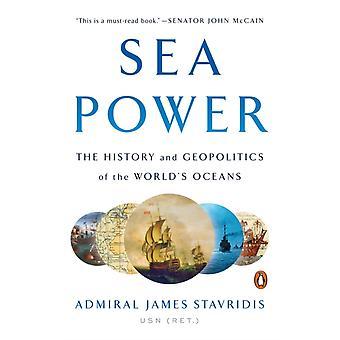 Sea Power par l'amiral James Stavridis