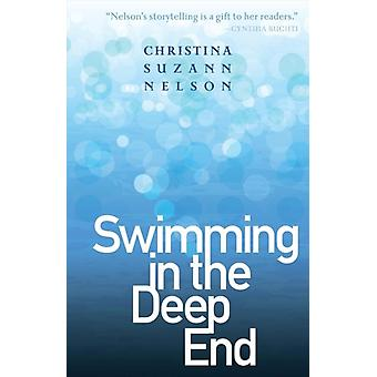 Swimming in the Deep End by Christina Suzann Nelson