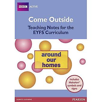 Come Outside Around Our Homes: Teaching Notes for the EYFS Curriculum (BBCA EYFS Makaton)