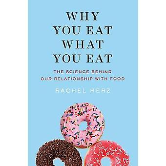 Varför du äter vad du äter - vetenskapen bakom vår relation med Fo