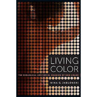 Couleur de vie - la signification biologique et Social de la couleur de la peau par Nina