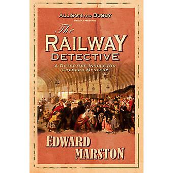 The Railway Detective by Edward Marston - 9780749083526 Book