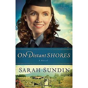 Sur les lointains rivages - un roman de Sarah Sundin - livre 9780800720827