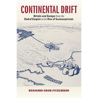Continental Drift - Britain and Europe from the End of Empire to the R