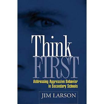 Tänk först - adressering aggressivt beteende i gymnasieskolan av J
