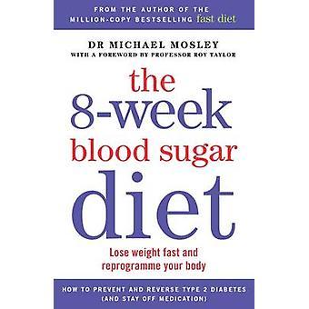 La ration de sucre dans le sang 8 semaines - perdre du poids rapidement et reprogrammer votre Bo