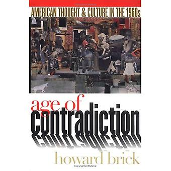 Age of Contradiction: American Thought and Culture in the 1960s