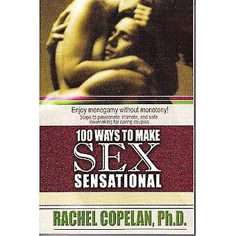 100 Ways to Make Sex Sensational and 100% Safe