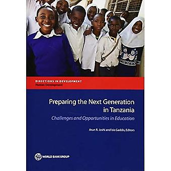 Preparing the Next Generation in Tanzania: Challenges and Opportunities in Education (Directions in Development...