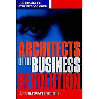 Architectes de la révolution de l'entreprise: l'ultime ouvrage E-Business