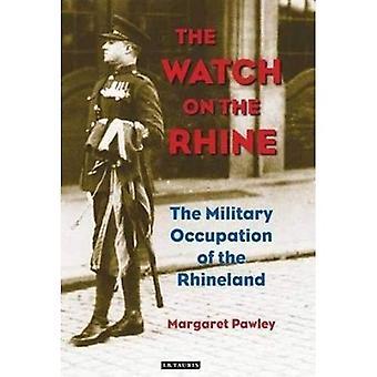 Die wacht am Rhein: die militärische Besetzung des Rheinlandes